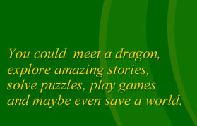 Meet a dragon, read stories, solve puzzles play games